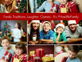 Family Traditions – It's #HowWeFamily