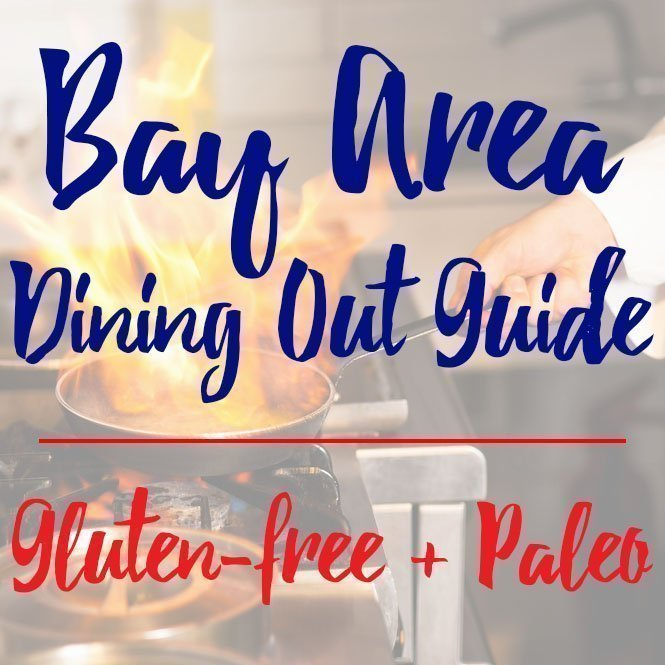 Bay Area Dining Out Guide – Gluten-free & Paleo