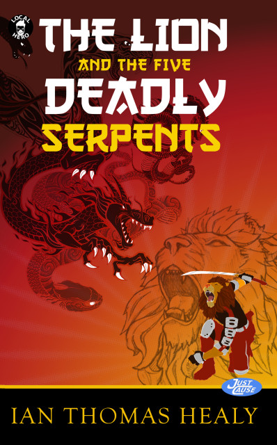 Just Cause Universe book 8, The Lion and the Five Deadly Serpents, Ian Thomas Healy