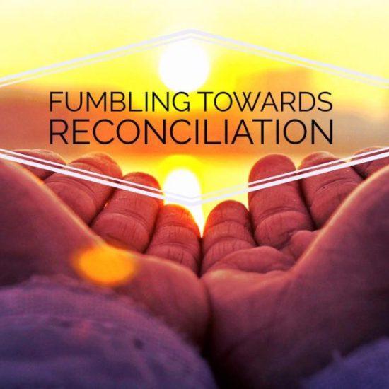 Fumbling Towards Reconciliation