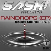 Sash feat Stunt - Raindrops (Encore Une Fois - Part II)