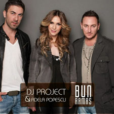 DJ Project &amp; Adela - Bun Ramas