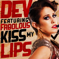 Dev feat Fabolous - Kiss My Lips