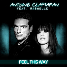 Antoine Clamaran feat Rashelle - Feel This Way