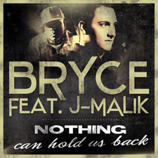 BRYCE feat. J-MALIK - NOTHING CAN HOLD US BACK