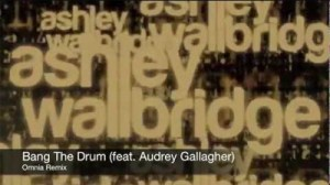 Ashley Wallbridge feat Audrey Gallagher - Bang The Drum (Omnia Remix)
