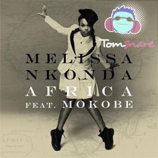 Melissa NKonda - Africa (Tom Snare Remix)