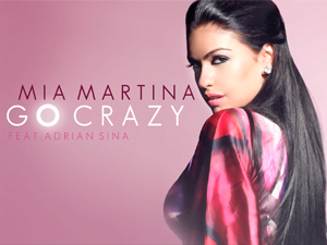 Mia Martina feat Adrian Sina - Go Crazy