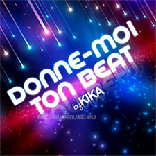 Kika - Donne Moi Ton Beat