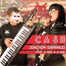 Joachim Garraud feat a Girl And A Gun - Cash