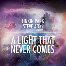 Linkin Park feat Steve Aoki - A Light That Never Comes
