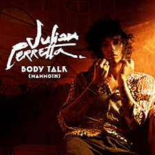 Julian Perretta - Body Talk (Mammoth)