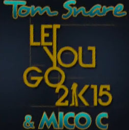 Tom Snare & Mico – Let You Go 2015 (Version Française)