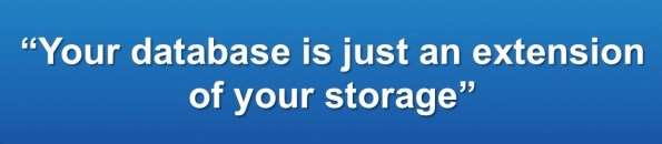 Database is an extension of storage