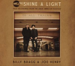 Joe Henry Billy Bragg Shine a Light