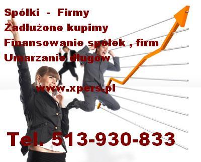 Zainwestuje w spółke z długami. Tel 513-930-833