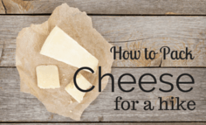 How to Pack Cheese for Hiking Lunches