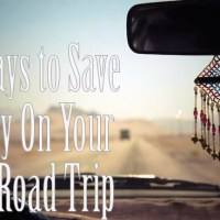 20 Ways to Save Money on Your Next Road Trip