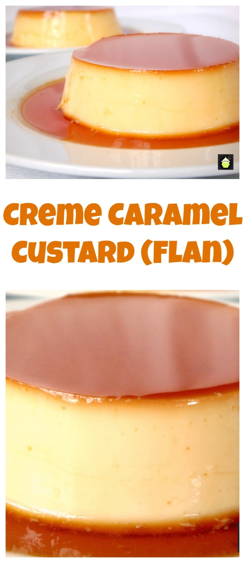 Creme Caramel Custard / Flan Easy to follow instructions on how to ...
