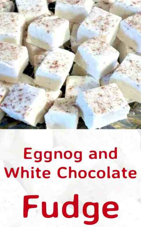 Eggnog and White Chocolate Fudge - Great treat for your families and ...