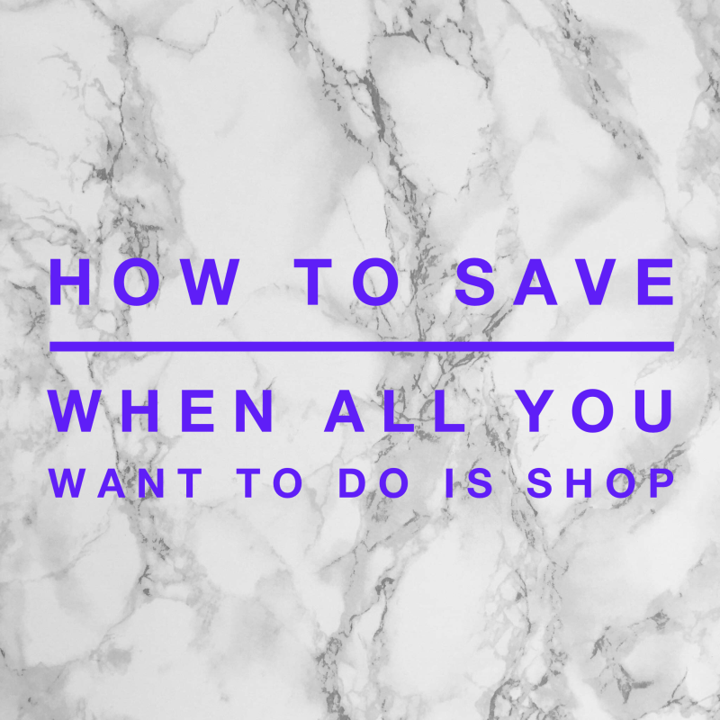 How to Save (when all you want to do is Spend)!