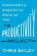 What Chris Bailey Can Teach You About Productivity