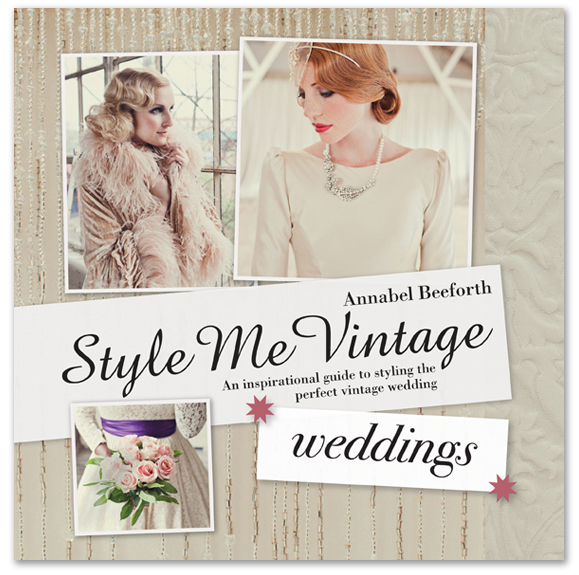 Style Me Vintage Weddings, by Annabel Beeforth