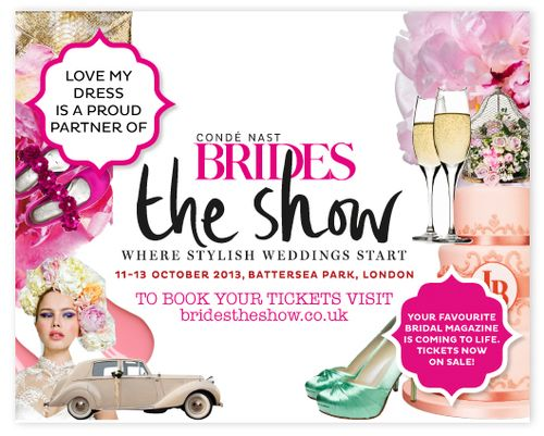 A Beautiful New Partnership ~ Love My Dress & Condé Nast Brides Team Up For 'Brides The Show', October 2013 ()