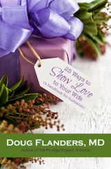 25 Ways to Show Love to Your Wife - Must reading for any man looking to improve his marriage.