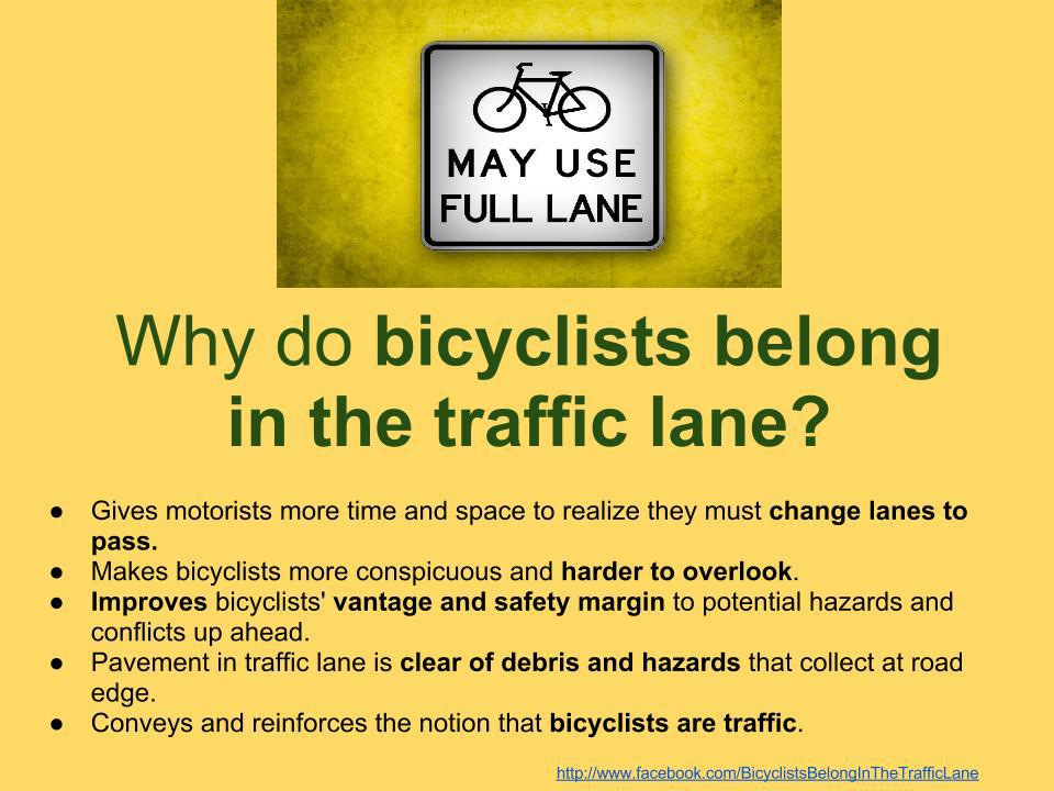 Bikes Belong In The Traffic Lane lane in many situations