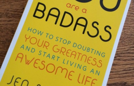 You Are A Badass! Wait, What? (Book Review)