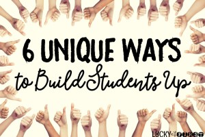 6 Unique Ways to Build Students Up