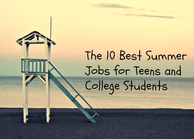 the 10 best summer jobs for teens and college students