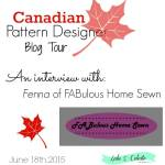 Canadian Pattern Designer blog tour: Interview with FABulous Home Sewn