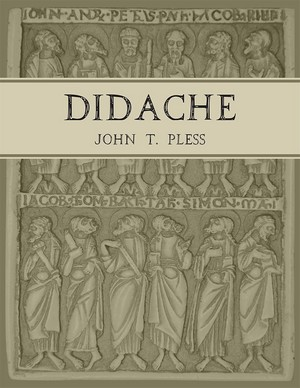 Didache by John T. Pless. An invaluable treasure selling for just $12.