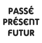 passé présent futur