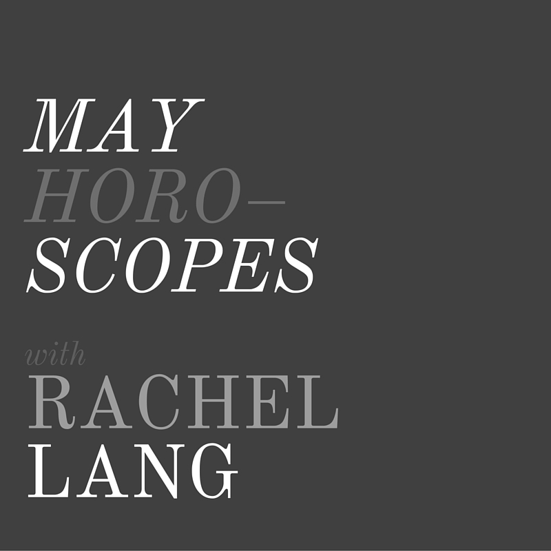 May Horoscopes + Rachel Lang, LVBX Magazine