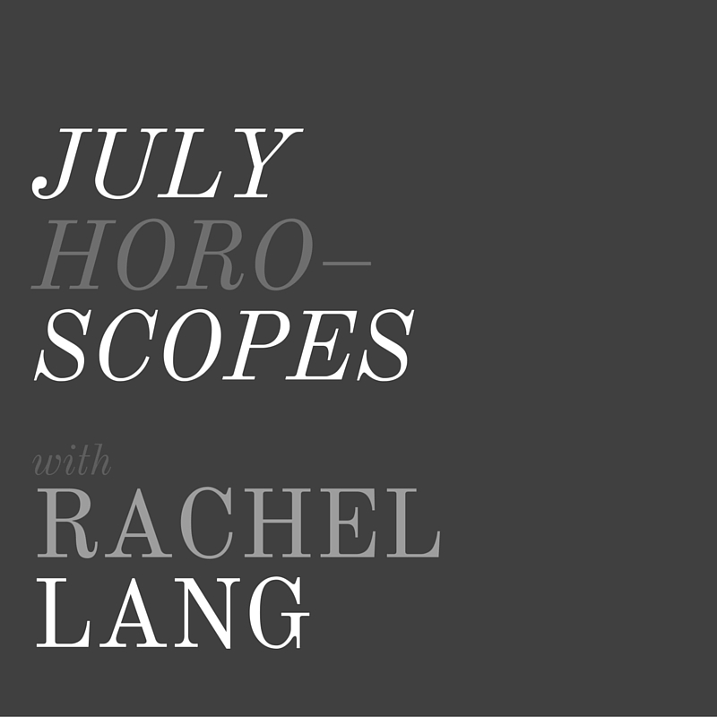 July Horoscopes + Rachel Lang, LVBX Magazine