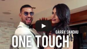 garry-sandhu-one-touch-full-video-song