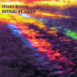 Henry Kuntz   Sonic Flares