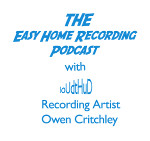 Owen Critchley Easy Home Recording Podcast