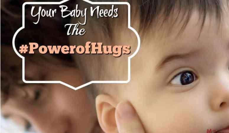 Your Newborn Baby Needs The #PowerofHugs
