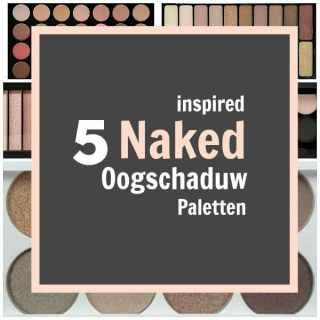 DIt zijn 5 Naked inspired oogschaduw paletten met veel naturel en nude kleuren