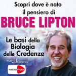 DVD: Le Basi della Biologia delle Credenze