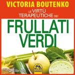 Libro: Le Virtù Terapeutiche dei Frullati Verdi