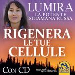 Libro: Rigenera le tue Cellule - La Guarigione Sciamanica