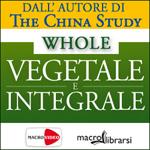 DVD: Whole - Vegetale e Integrale