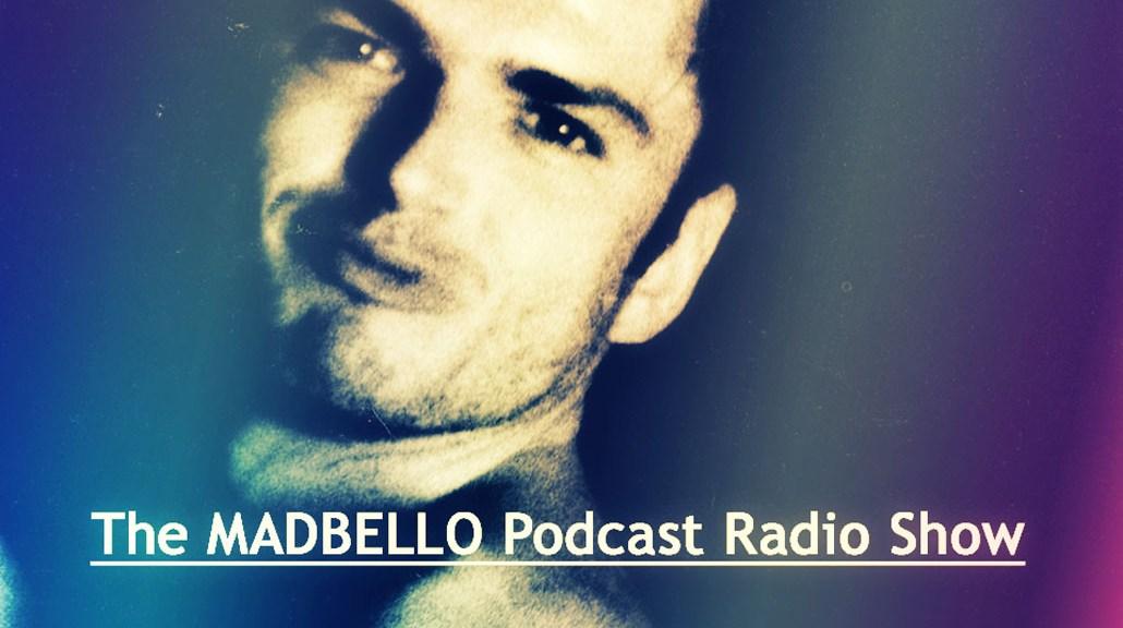 the-madbello-podcast-radio-show-1038