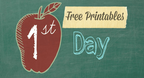 "Free ""1st Day"" Printables 2015"