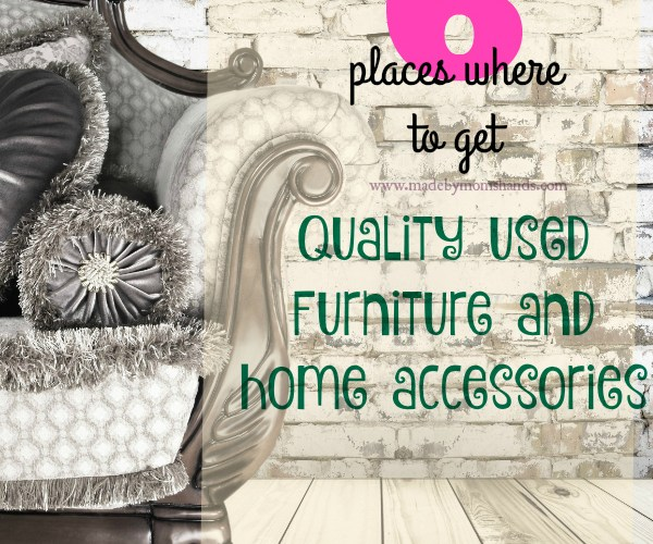 6 Places to Get Quality Used Furniture and Home Accessories
